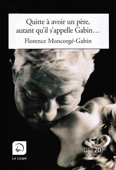 Quitte à avoir un père, autant qu'il s'appelle Gabin
