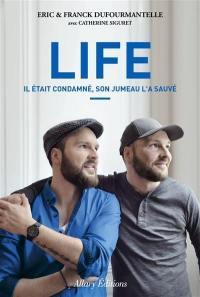 Life : il était condamné, son jumeau l'a sauvé