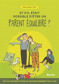 Et s'il était possible d'être un parent équilibré ?