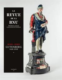 Revue de la BNU (La). n° hors série, Gutenberg : 1468-2018