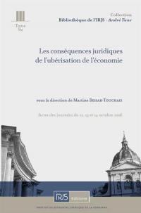 Les conséquences juridiques de l'ubérisation de l'économie : actes des journées du 12, 13 et 14 octobre 2016