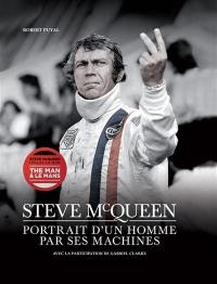Steve McQueen : portrait d'un homme par ses machines