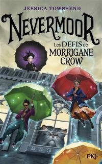 Nevermoor. Volume 1, Les défis de Morrigane Crow