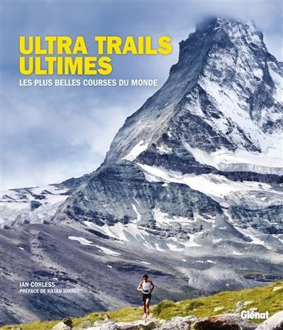 Ultra trails ultimes : les plus belles courses du monde