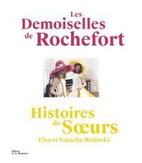 Les demoiselles de Rochefort : histoires de soeurs