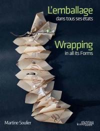 L'emballage dans tous ses états = Wrapping in all its forms