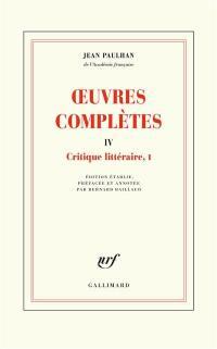 Oeuvres complètes. Volume 4, Critique littéraire, I