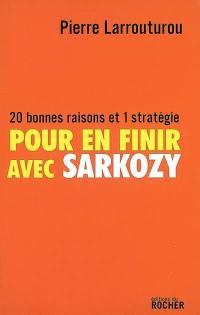 Pour en finir avec Sarkozy