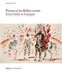 Picasso et les Ballets russes : entre Italie et Espagne : voyages imaginaires