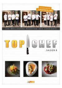 Top chef, saison 8 : les meilleures recettes des candidats