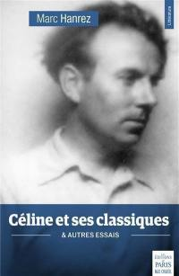 Céline et ses classiques & autres essais