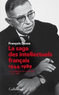 La saga des intellectuels français. Volume 1, A l'épreuve de l'histoire (1944-1968)
