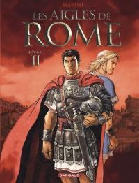 Les aigles de Rome. Volume 2, Les aigles de Rome