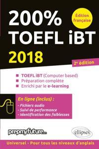 200 % TOEFL iBT : TOEFL iBT (computer based), préparation complète, enrichi par le e-learning : 2018
