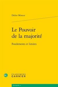 Le pouvoir de la majorité : fondements et limites