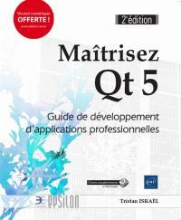 Maîtrisez Qt 5 : guide de développement d'applications professionnelles