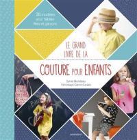 Le grand livre de la couture pour enfants : 28 modèles pour habiller filles et garçons