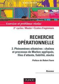 Exercices et problèmes résolus de recherche opérationnelle. Volume 2