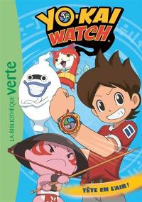 Yo-kai watch. Volume 8, Tête en l'air !