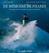 De mémoire de phares : témoignages des derniers gardiens de phares en mer d'Iroise