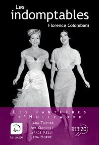 Les indomptables : les panthères d'Hollywood : Lana Turner, Ava Gardner, Grace Kelly, Lena Horne