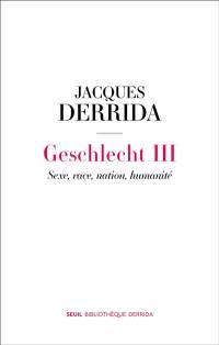 Geschlecht. Volume 3, Sexe, race, nation, humanité