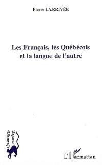 Les Français, les Québécois et la langue de l'autre