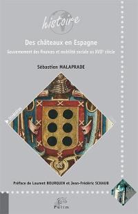 Des châteaux en Espagne : gouvernement des finances et mobilité sociale au XVIIe siècle