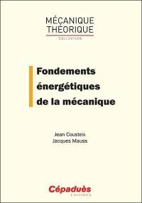 Fondements énergétiques de la mécanique