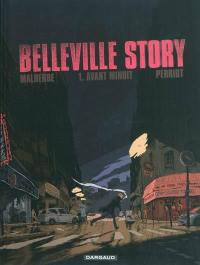 Belleville story. Volume 1, Avant minuit