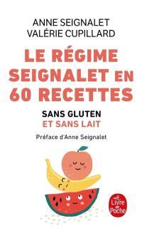 Le régime Seignalet en 60 recettes : sans gluten et sans lait