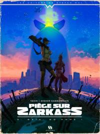 Piège sur Zarkass. Volume 3, Gaïa, go home !