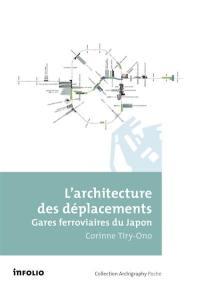L'architecture des déplacements : gares ferroviaires du Japon