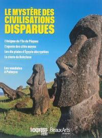 L'Express thema. n° 11, Le mystère des civilisations disparues