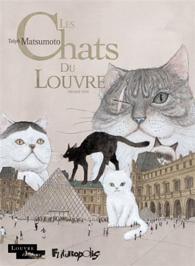 Les chats du Louvre. Volume 1