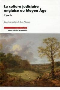 La culture judiciaire anglaise au Moyen Age. Volume 1