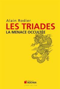 Les triades : la menace occultée
