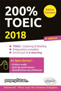 200 % TOEIC : TOEIC-listening & reading, préparation complète, enrichi par le e-learning : 2018