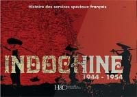 Indochine, 1944-1954 : histoire des services spéciaux français