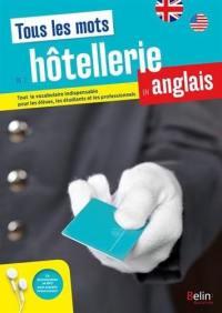 Tous les mots de l'hôtellerie en anglais : tout le vocabulaire indispensable pour les élèves, les étudiants et les professionnels