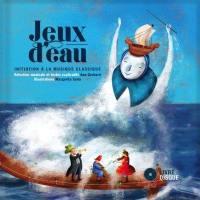 Jeux d'eau  : initiation à la musique classique
