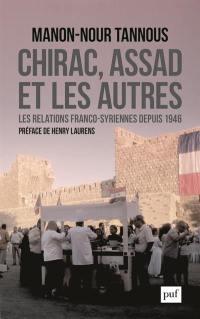 Chirac, Assad et les autres : les relations franco-syriennes depuis 1946