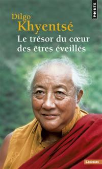 Le trésor du coeur des êtres éveillés : pratique de la vue, de la méditation et de l'action, discours vertueux du début à la fin
