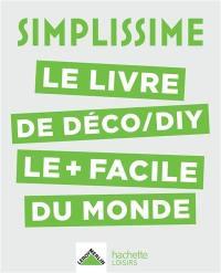 Simplissime : le livre de déco-DIY le + facile du monde