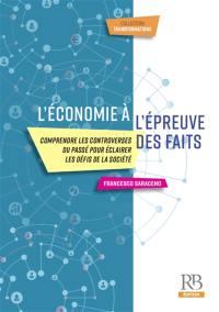 L'économie à l'épreuve des faits : comprendre les controverses du passé pour éclairer les défis de la société
