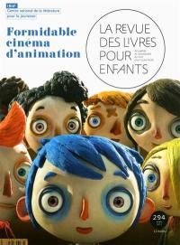 Revue des livres pour enfants (La). n° 294, Formidable cinéma d'animation