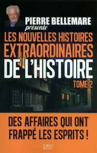 Pierre Bellemare présente les nouvelles histoires extraordinaires de l'histoire. Volume 2, Pierre Bellemare présente les nouvelles histoires extraordinaires de l'histoire