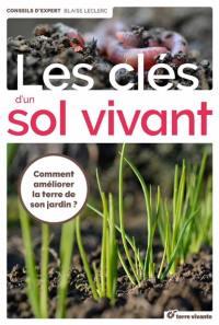 Les clés d'un sol vivant : comment améliorer la terre de son jardin ?