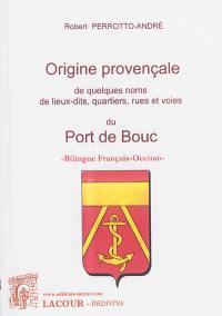 Origine provençale de quelques noms de lieux-dits, rues et voies du Port-de-Bouc