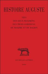 Histoire auguste. Volume 4-1, Vies des deux Maximins, des trois Gordiens, de Maxime et de Balbin